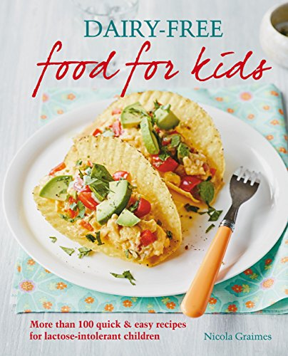 The allergy free baby toddler cookbook 100 delicious recipes dairy free food for kids more than 100 quick and easy recipes for lactose forumfinder Images