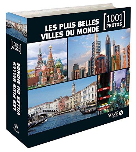 LES PLUS BELLES VILLES DU MONDE EN 1001 PHOTOS par Collectif