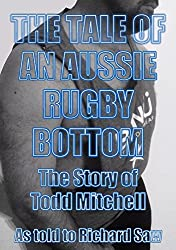 The Tale of an Aussie Rugby Bottom: The Story of Todd Mitchell