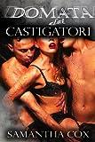 Domata Dai Castigatori ( BDSM, MFM, Sottomissione Erotica Femminile)
