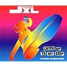 Catch Up to My Step by Junkie Xl