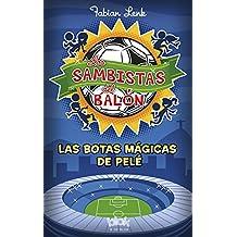 Las Botas Magicas de Pele / Pele's Magic Boots (Los Sambistas del Balon)
