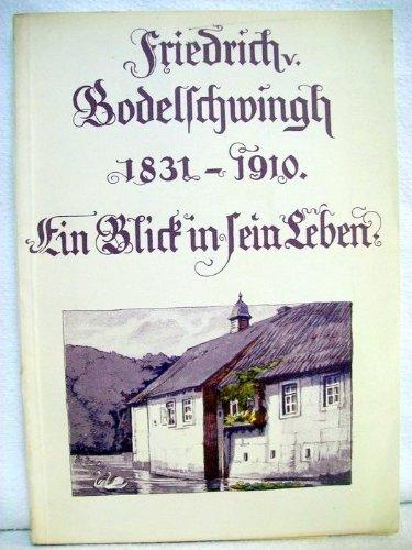 Friedrich v Bodelschwingh 1831 1910 Ein Blick in Sein Leben