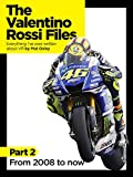 The Valentino Rossi Files: Everything I've ever written about VR: From 2008 to now