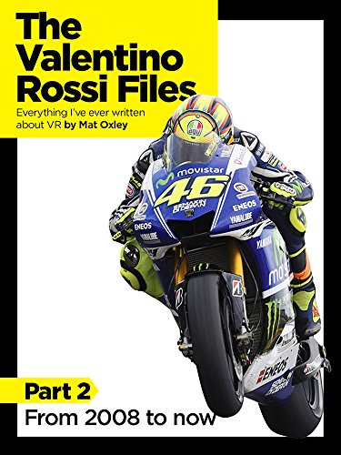 the-valentino-rossi-files-everything-ive-ever-written-about-vr-from-2008-to-now