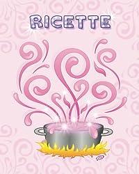 Ricette: Copertina: Pentola Magica - Colore: rosa - Quaderno per scrivere 100 ricette