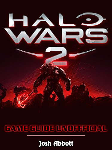 Halo Wars 2 Game Guide Unofficial (English Edition) (Halo Wars Game Guide)