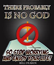 There Probably Is No God - So Stop Worrying And Enjoy Your Life!