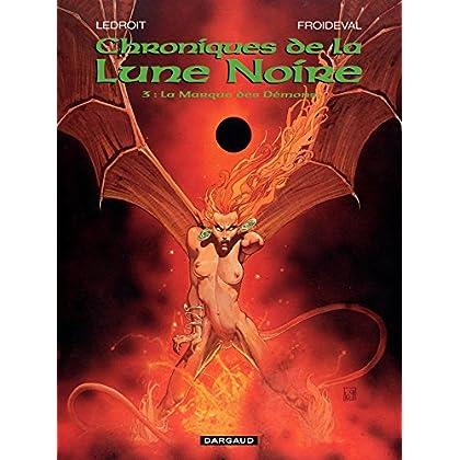 Les Chroniques de la Lune Noire - tome 03 - La Marque des Démons