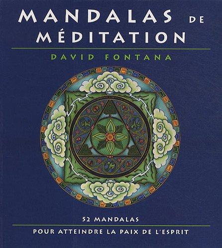 Mandalas de méditation : 52 mandalas pour atteindre la paix de l'esprit par David Fontana