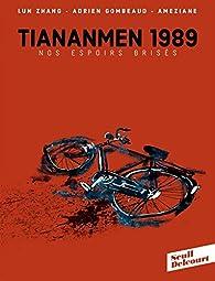 TianAnMen 1989. Nos espoirs brisés par Adrien Gombeaud