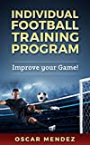 Individual Football Training Program: Improve your Game!