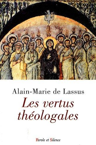 Les vertus théologales par Alain-Marie de Lassus