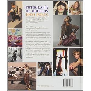 Fotografía de modelos 1000 poses. Una guía práctica e inspiradora para el fotógrafo y la modelo