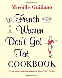 The French Women Don't Get Fat Cookbook by Mireille Guiliano (2010-04-29)