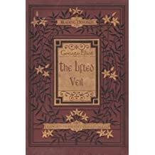 The Lifted Veil by George Eliot (2015-08-06)