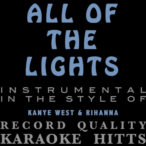 All of the Lights - (In The Style Of Kanye West & Rihanna) [Karaoke/Instrumental] - Single