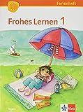 Frohes Lernen 1. Ausgabe Bayern: Ferienheft Klasse 1 (Frohes Lernen. Ausgabe für Bayern ab 2014)