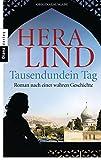 Tausendundein Tag: Roman nach einer wahren Geschichte von Hera Lind