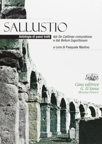 Sallustio. Antologia di passi tratti dal De Catilinae coniuratione e dal Bellum iugurthinum. Per i Licei e gli Ist. magistrali. Con espansione online