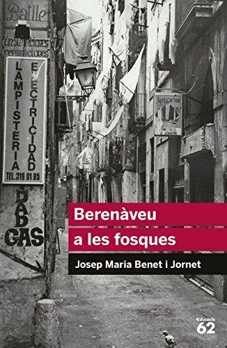 Berenàveu A Les Fosques - Reedició (Educació 62) por Josep Maria Benet Jornet