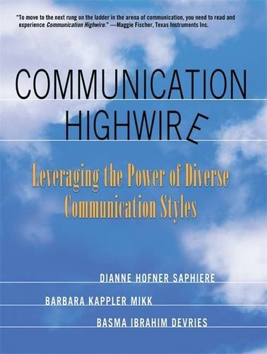 communication-highwire-leveraging-the-power-of-diverse-communication-styles-by-dianne-hofner-saphier