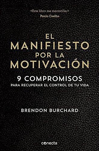 El manifiesto por la motivación: 9 compromisos para recuperar el control de tu vida (CONECTA)
