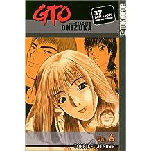 GTO: Great Teacher Onizuka, Vol. 6 by Tohru Fujisawa (2002-09-17)