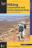 Hiking Canyonlands and Arches National Parks: A Guide to the Parks' Greatest Hikes