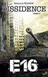 E16, tome 2 : Dissidence par Waress