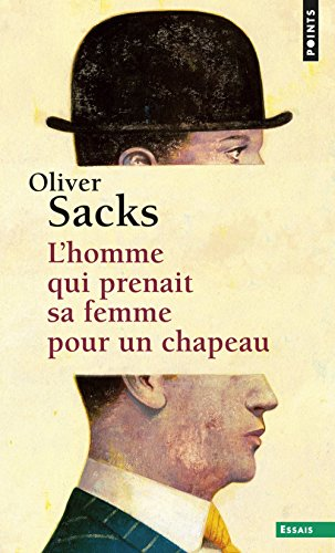 L'Homme qui prenait sa femme pour un chapeau. et autres récits cliniques par Oliver Sacks