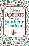 Le bonheur en cadeau par Roberts