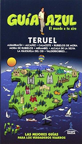 Teruel (GUÍA AZUL) por Enrique Yuste