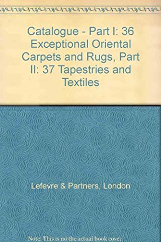 Part 1.36 Exceptional Oriental Carpets and Rugs Part 2.37 Tapestries and Textiles