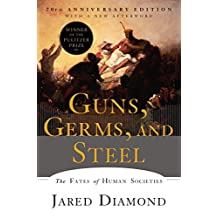 Guns, Germs, and Steel: The Fates of Human Societies (English Edition)