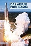 Das Ariane-Programm (Raumfahrt-Bibliothek)