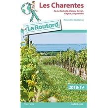 Guide du Routard Les Charentes 2018/19: Ré, La Rochelle, Oléron, Royan, Cognac, Angoulême (Nouvelle Aquitaine)