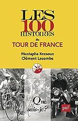 Les 100 histoires du Tour de France: « Que sais-je ? » n° 3971