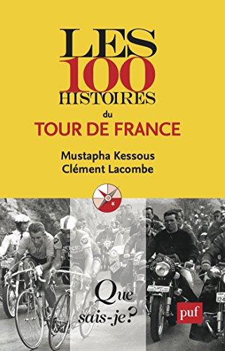 Les 100 histoires du Tour de France: « Que sais-je ? » n° 3971 par Mustapha Kessous