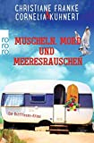 Muscheln, Mord und Meeresrauschen: Ein Ostfriesen-Krimi (Henner, Rudi und Rosa, Band 5) - Christiane Franke