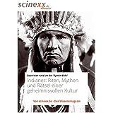 Indianer: Riten, Mythen und Rätsel einer geheimnisvollen Kultur