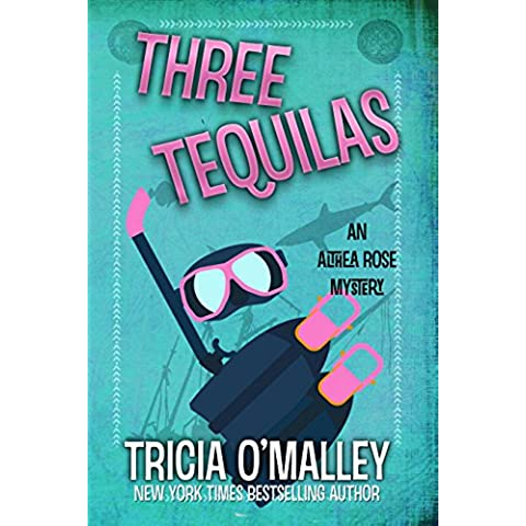 Three Tequilas: An Althea Rose Mystery (The Althea Rose Series Book 3) (English Edition)