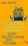 Der diskrete Charme der Bürokratie: Gute Nachrichten aus Europa