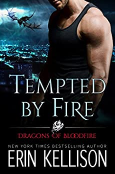 Tempted by Fire: Dragons of Bloodfire 1 (English Edition) von [Kellison, Erin]