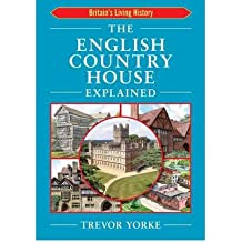 [THEENGLISH COUNTRY HOUSE EXPLAINED BY YORKE, TREVOR]PAPERBACK
