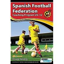 Spanish Football Federation Coaching Program U9-12