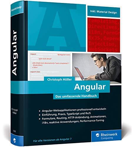 Angular: Das große Handbuch zum JavaScript-Framework. Einführung und fortgeschrittene TypeScript-Techniken. Aktuell ab Angular 7 (Surfen Technik)