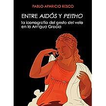Entre aidós y peitho: La iconografía del gesto del velo en la antigua Grecia