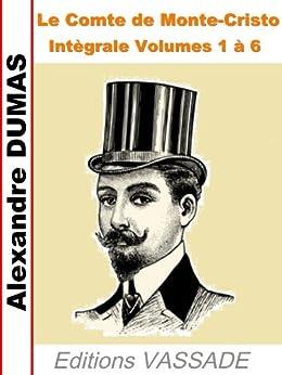 Le Comte de Monte-Cristo (Intègrale les 6 Volumes) par [Dumas, Alexandre]