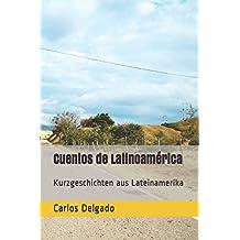 Cuentos de Latinoamérica: Kurzgeschichten aus Lateinamerika